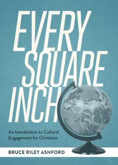 every-square-inch-an-introduction-to-cultural-engagement-for-christians